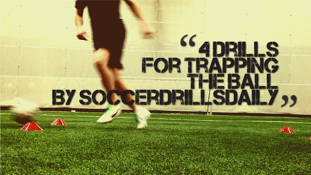 4 Soccer Drills for Trapping The Ball