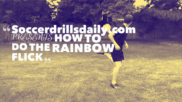 The Soccer Rainbow Flick Tutorial