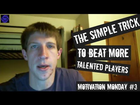 Motivation Monday #3 – The Simple Trick to Beat More Talented Players