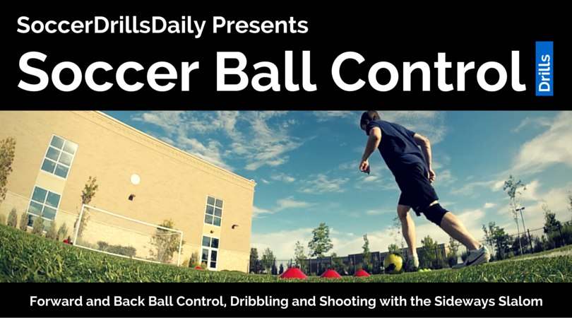 Ball Control, Dribbling and Shooting with the Sideways Slalom, Tocks and Shot