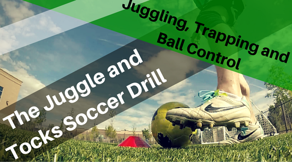 Juggle and Tocks Soccer Ball Control drill